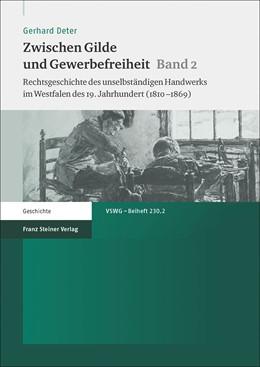 Abbildung von Deter   Zwischen Gilde und Gewerbefreiheit. Bd. 2   1. Auflage   2015   beck-shop.de