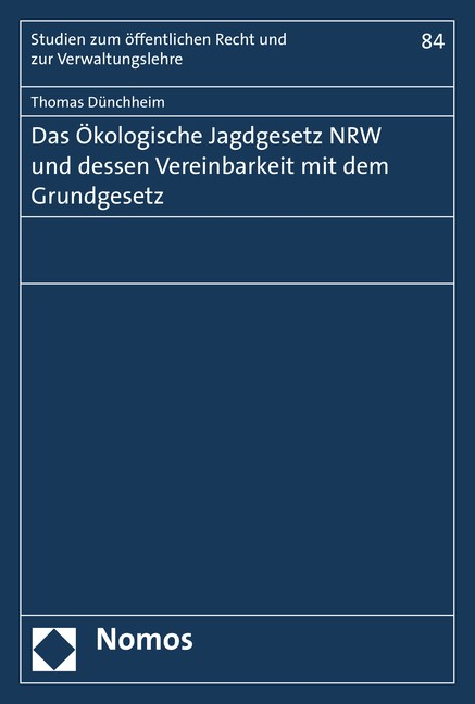 Das Ökologische Jagdgesetz NRW und dessen Vereinbarkeit mit dem Grundgesetz | Dünchheim, 2015 | Buch (Cover)