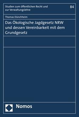 Abbildung von Dünchheim | Das Ökologische Jagdgesetz NRW und dessen Vereinbarkeit mit dem Grundgesetz | 2015 | 84