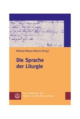 Abbildung von Meyer-Blanck | Die Sprache der Liturgie | 2012