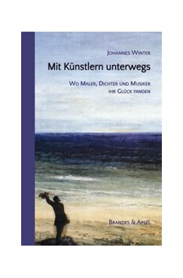Abbildung von Winter   Mit Künstlern unterwegs   2015   Wo Maler, Dichter und Musiker ...