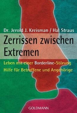 Abbildung von Kreisman / Straus | Zerrissen zwischen Extremen | 2008 | Leben mit einer Borderline-Stö...