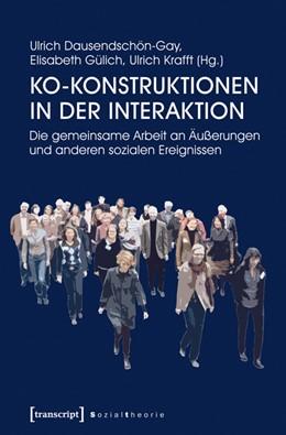 Abbildung von Dausendschön-Gay / Gülich   Ko-Konstruktionen in der Interaktion   1. Auflage   2015   beck-shop.de