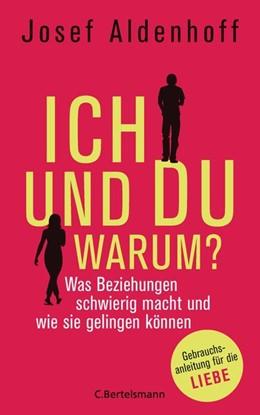 Abbildung von Aldenhoff   Ich und Du - warum?   2016   Was Beziehungen schwierig mach...