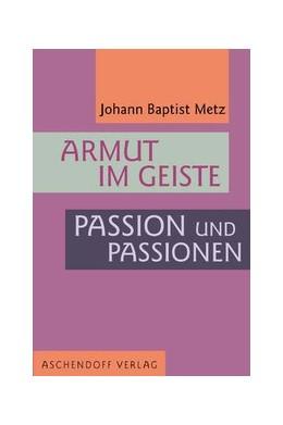 Abbildung von Metz   Armut im Geiste. Passion und Passionen   2006