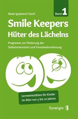 Abbildung von Ignjatovic Savic   Smile Keepers, Bd. 1   1. Auflage   2015   beck-shop.de