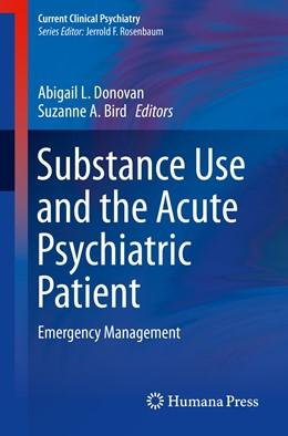 Abbildung von Donovan / Bird | Substance Use and the Acute Psychiatric Patient | 1st ed. 2019 | 2019 | Emergency Management