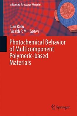 Abbildung von Rosu / Visakh P. M.   Photochemical Behavior of Multicomponent Polymeric-based Materials   1. Auflage   2016   26   beck-shop.de