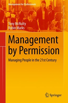 Abbildung von McNulty / Marks | Management by Permission | 1st ed. 2016 | 2016 | Managing People in the 21st Ce...
