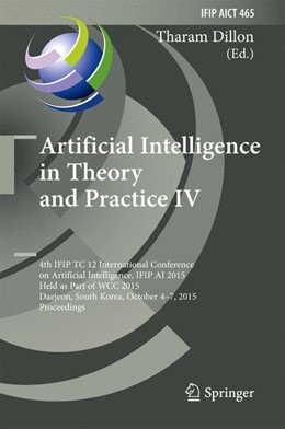 Abbildung von Dillon | Artificial Intelligence in Theory and Practice IV | 1. Auflage | 2015 | 465 | beck-shop.de