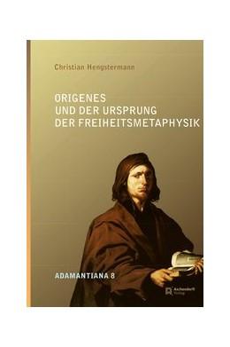 Abbildung von Hengstermann | Origenes und der Ursprung der Freiheitsmetaphysik | 1. Auflage | 2015 | 8 | beck-shop.de