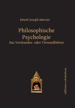 Abbildung von Mercier | Philosophische Psychologie | Nachdruck der 1. deutschen Auflage Kempten, München 1906 und 1907 | 2015 | Zwei Bände