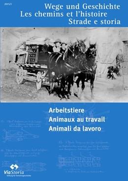 Abbildung von Arbeitstiere - Animaux au travail - Animali da lavoro | 2015 | Ausgabe 1/2015
