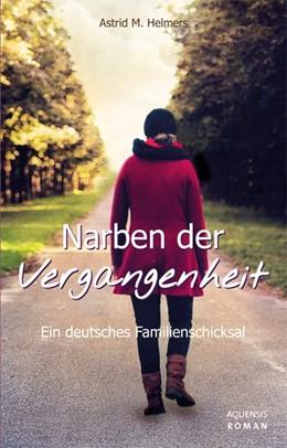Abbildung von Helmers | Narben der Vergangenheit | 1. Auflage | 2015 | beck-shop.de
