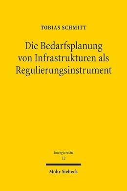 Abbildung von Schmitt | Die Bedarfsplanung von Infrastrukturen als Regulierungsinstrument | 2015 | 12