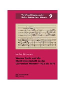 Abbildung von Günnigmann | Werner Korte und die Musikwissenschaft an der Universität Münster 1932–1973 | 1. Auflage | 2015 | 9 | beck-shop.de