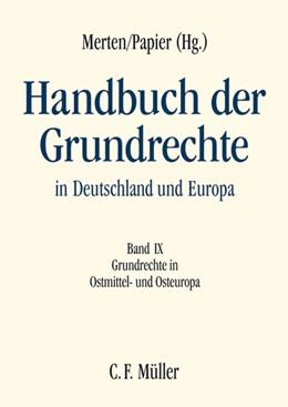 Abbildung von Merten / Papier | Handbuch der Grundrechte in Deutschland und Europa, Band IX: Grundrechte in Ostmittel- und Osteuropa | 1. Auflage | 2016 | beck-shop.de
