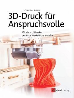 Abbildung von Rattat | 3D-Druck für Anspruchsvolle | 1. Auflage | 2015 | beck-shop.de