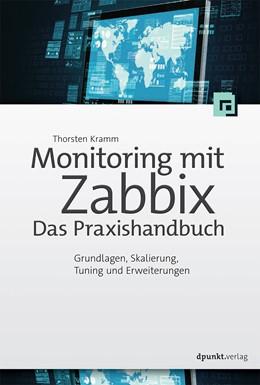 Abbildung von Kramm | Monitoring mit Zabbix: Das Praxishandbuch | 2016 | Grundlagen, Skalierung,Tuning ...