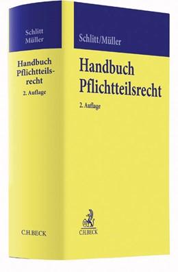 Abbildung von Schlitt / Müller | Handbuch Pflichtteilsrecht | 2. Auflage | 2017