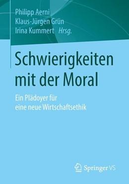 Abbildung von Aerni / Grün | Schwierigkeiten mit der Moral | 1. Auflage | 2015 | beck-shop.de