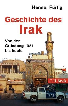 Abbildung von Fürtig, Henner | Geschichte des Irak | 3., überarbeitete und aktualisierte Auflage | 2016 | Von der Gründung 1921 bis heut... | 1535