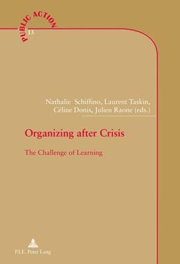 Abbildung von Schiffino / Taskin / Donis / Raone   Organizing after Crisis   2015   The Challenge of Learning   13