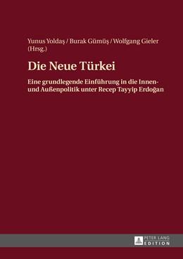 Abbildung von Yoldas / Gümü? / Gieler | Die Neue Türkei | 2015 | Eine grundlegende Einführung i...