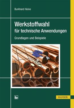 Abbildung von Heine   Werkstoffwahl für technische Anwendungen   1. Auflage   2015   beck-shop.de
