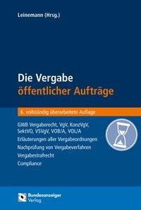 Die Vergabe öffentlicher Aufträge | Leinemann (Hrsg.) | 6., vollständig überarbeitete Auflage, 2016 | Buch (Cover)