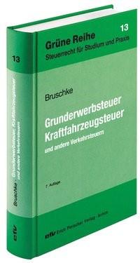 Grunderwerbsteuer, Kraftfahrzeugsteuer   Bruschke   7. Auflage, 2016   Buch (Cover)