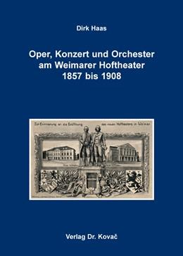Abbildung von Haas   Oper, Konzert und Orchester am Weimarer Hoftheater 1857 bis 1908   1. Auflage   2015   37   beck-shop.de
