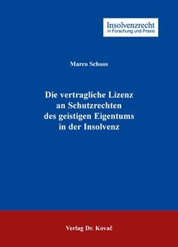 Abbildung von Schoos   Die vertragliche Lizenz an Schutzrechten des geistigen Eigentums in der Insolvenz   1. Auflage   2015   98   beck-shop.de