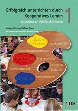 Abbildung von Brüning / Saum | Erfolgreich unterrichten durch Kooperatives Lernen 1 | Neuauflage | 2015 | Strategien zur Schüleraktivier...