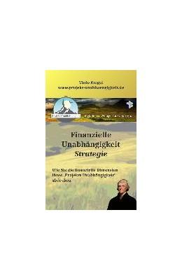 Abbildung von Riegel | Finanzielle Unabhängigkeit: Strategie | 2015 | Wie Sie die finanzielle Dimens...