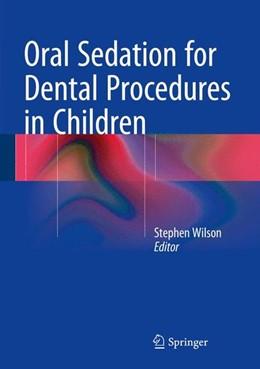 Abbildung von Wilson   Oral Sedation for Dental Procedures in Children   1st ed. 2015   2015