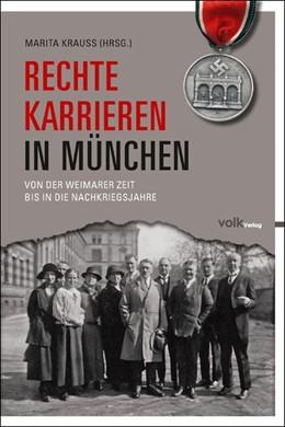 Abbildung von Krauss | Rechte Karrieren in München | 2010 | Von der Weimarer Zeit bis in d...