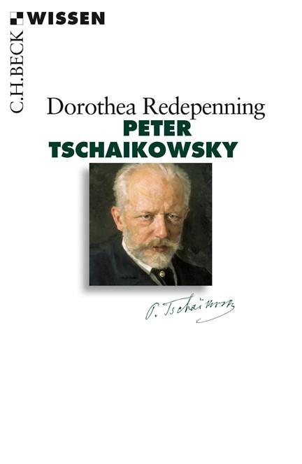 Cover: Dorothea Redepenning, Peter Tschaikowsky