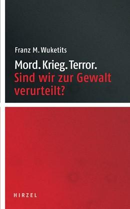 Abbildung von Wuketits | Mord. Krieg. Terror. | 2015 | Sind wir zur Gewalt verurteilt...