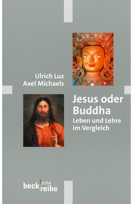 Cover: Axel Michaels|Ulrich Luz, Jesus oder Buddha