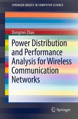 Abbildung von Zhao | Power Distribution and Performance Analysis for Wireless Communication Networks | 2012 | 2012