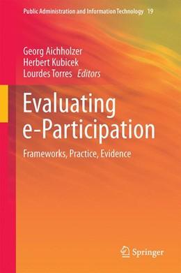 Abbildung von Aichholzer / Kubicek / Torres | Evaluating e-Participation | 1st ed. 2016 | 2016 | Frameworks, Practice, Evidence | 19