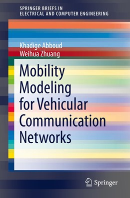 Abbildung von Abboud / Zhuang   Mobility Modeling for Vehicular Communication Networks   1st ed. 2015   2016