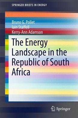 Abbildung von Pollet / Staffell | The Energy Landscape in the Republic of South Africa | 1. Auflage | 2015 | beck-shop.de