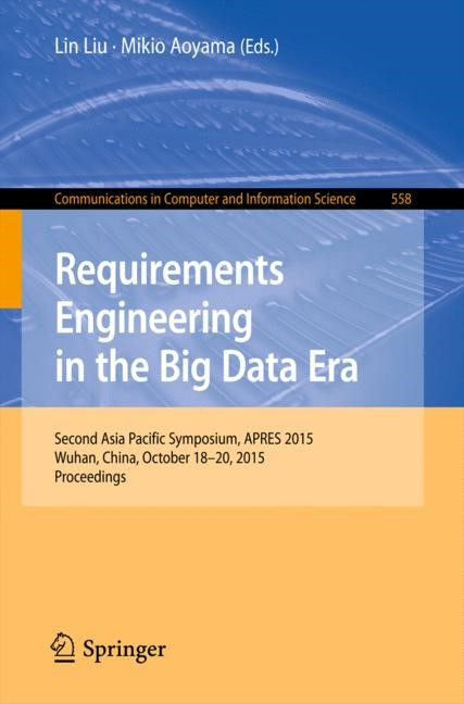 Requirements Engineering in the Big Data Era | Liu / Aoyama | 1st ed. 2015, 2015 | Buch (Cover)