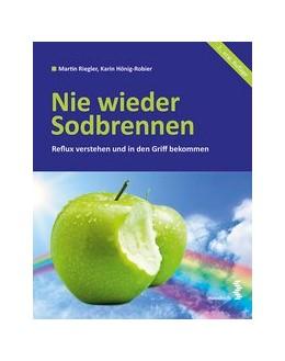 Abbildung von Hönig-Robier   Nie wieder Sodbrennen   aktualisierte Auflage   2015   Reflux verstehen und in den Gr...