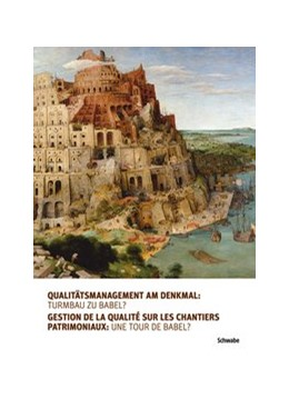 Abbildung von Bundesamt für Kultur BAK / ICOMOS Suisse | Qualitätsmanagement am Denkmal: Turmbau zu Babel? | 1. Auflage | 2015 | beck-shop.de
