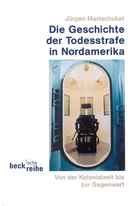 Cover: Jürgen Martschukat, Geschichte der Todesstrafe in Nordamerika
