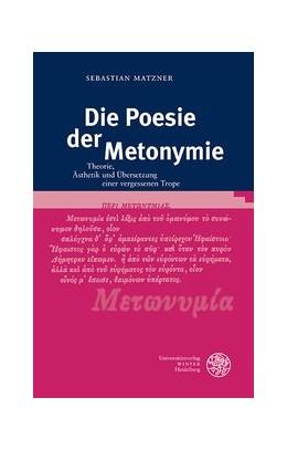 Abbildung von Matzner | Die Poesie der Metonymie | 2016 | Theorie, Ästhetik und Übersetz... | 144
