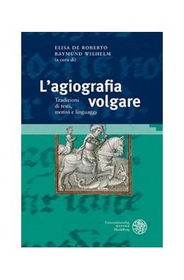 Abbildung von Wilhelm / De Roberto | L'agiografia volgare | 2016 | Tradizioni di testi, motivi e ... | 195